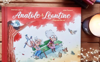 kRONIQUE : Anatole & Léontine – Suspends ton vol